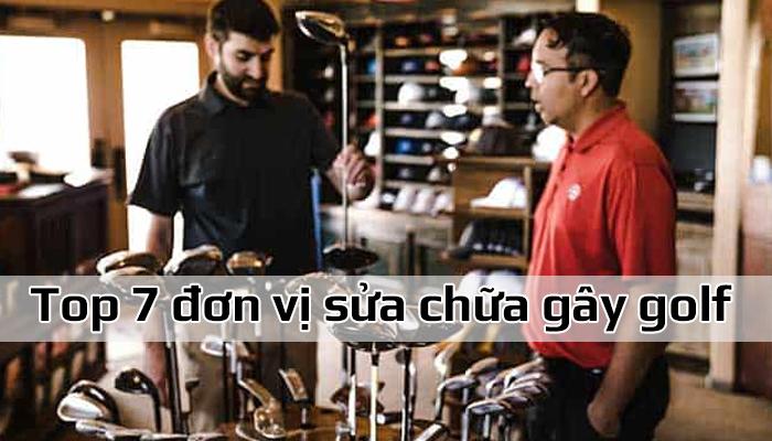 Top 7 đơn vị sửa chữa gậy golf chuyên nghiệp